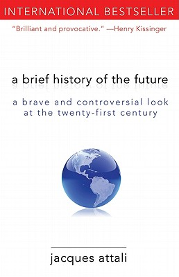 A Brief History of the Future By Attali, Jacques/ Leggatt, Jeremy (TRN)